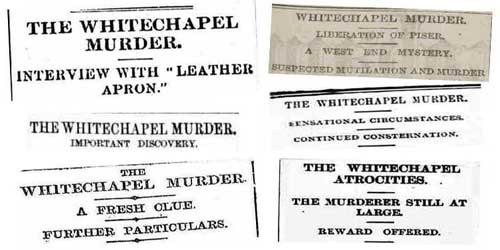 Some of the newspaper headlines about the Whitechapel murders.