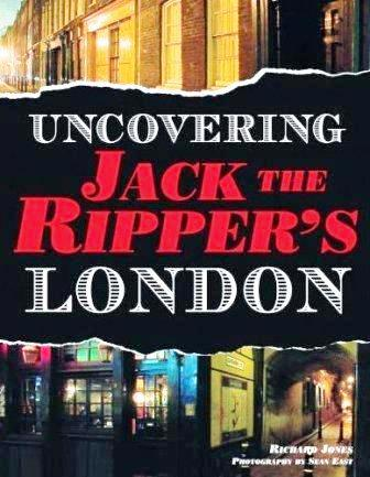The front cover of the book Uncovering Jack the Ripper's London.